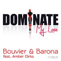 Bouvier & Barona - Dominate My Love