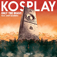 Only The Brave - Kosplay