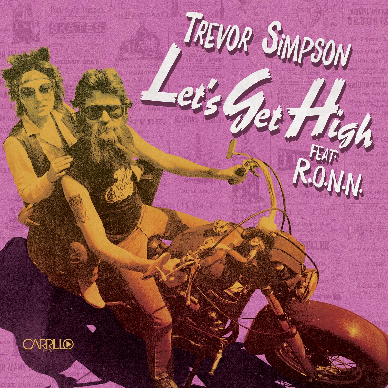 Carrillo Music: Let's Get High- Trevor Simpson ft. R.O.N.N.