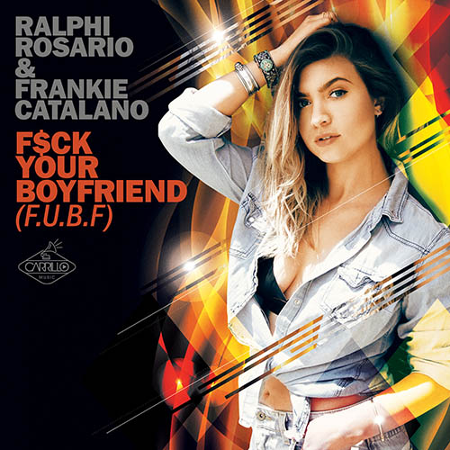 Ralphi rosario and frankie catalano-fu$your boyfriend-500