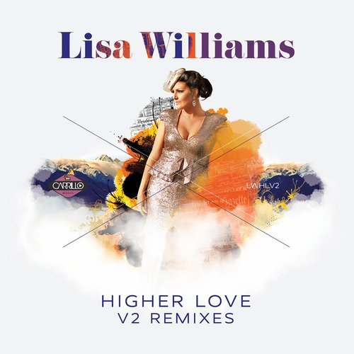 Higher Love V2 Mixes- Lisa Williams