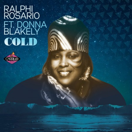 Cold - Ralphi Rosario ft Donna Blakely